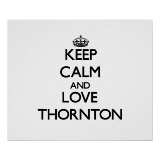 Keep Calm and love Thornton Poster