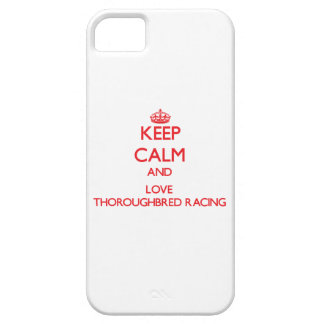 Keep calm and love Thoroughbred Racing iPhone 5 Cases