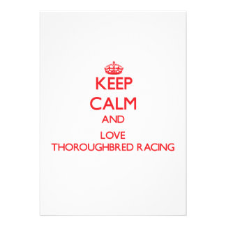 Keep calm and love Thoroughbred Racing Invite