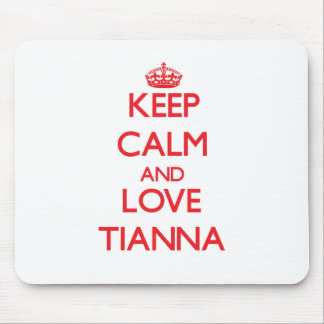 Keep Calm and Love Tianna Mousepads