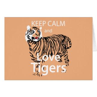 Keep Calm and Love Tigers Card