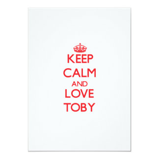Keep Calm and Love Toby 5x7 Paper Invitation Card