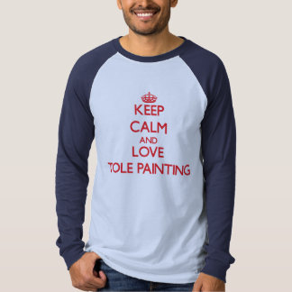Keep calm and love Tole Painting Tee Shirt