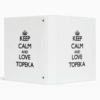 Keep Calm and love Topeka 3 Ring Binders