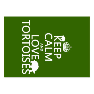 Keep Calm and Love Tortoises (any color) Large Business Card