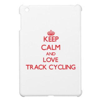 Keep calm and love Track Cycling iPad Mini Covers