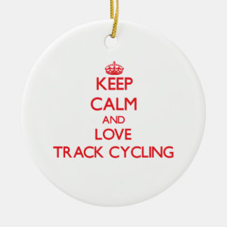Keep calm and love Track Cycling Christmas Ornament