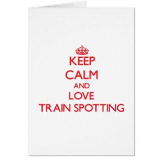 Keep calm and love Train Spotting Card