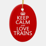 Keep Calm and Love Trains (customizable colors) Ornament