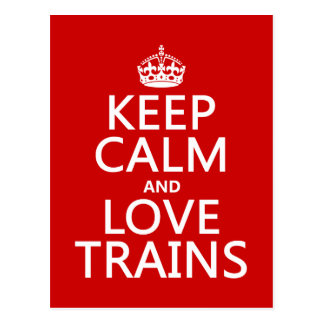 Keep Calm and Love Trains (customizable colors) Postcard