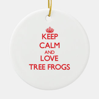 Keep calm and love Tree Frogs Ornament