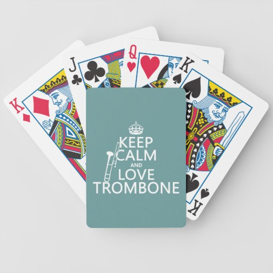 Keep Calm and Love Trombone (any background color) Bicycle Playing Cards