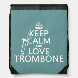 Keep Calm and Love Trombone (any background color) Drawstring Bag