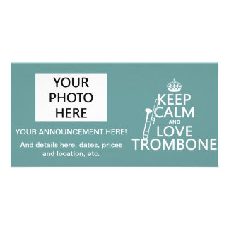 Keep Calm and Love Trombone (any background color) Photo Cards