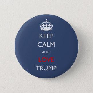 Keep Calm and Love Trump Pinback Button