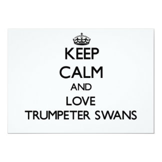 Keep calm and Love Trumpeter Swans 5x7 Paper Invitation Card