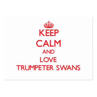 Keep calm and love Trumpeter Swans Large Business Cards (Pack Of 100)