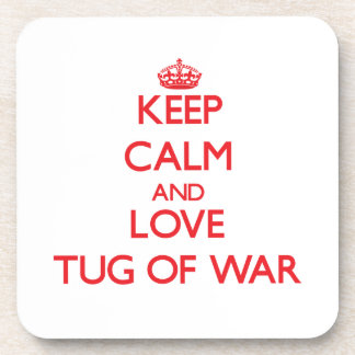 Keep calm and love Tug Of War Drink Coasters