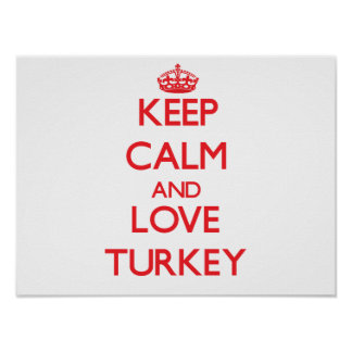 Keep Calm and Love Turkey Poster