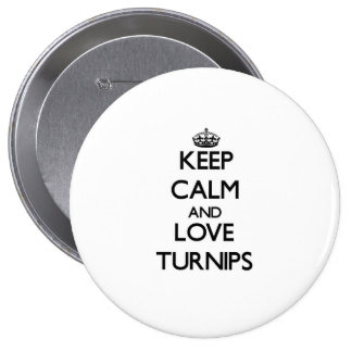 Keep calm and love Turnips Buttons