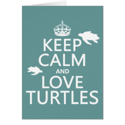 Greeting Card with Keep Calm and Love Turtles design