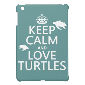 Keep Calm and Love Turtles (any background color) Cover For The iPad Mini