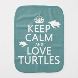 Burp Cloth with Keep Calm and Love Turtles design