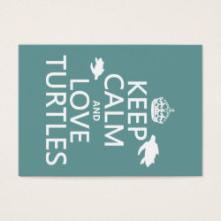 Chubby Business Cards (100-pack) with Keep Calm and Love Turtles design