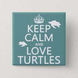Square Button with Keep Calm and Love Turtles design