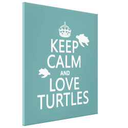 Premium Wrapped Canvas with Keep Calm and Love Turtles design