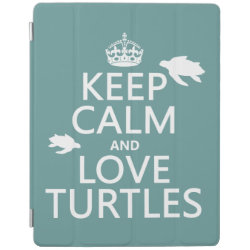 iPad 2/3/4 Cover with Keep Calm and Love Turtles design