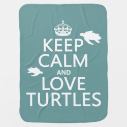 Baby Blanket with Keep Calm and Love Turtles design