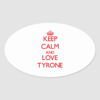 Keep Calm and Love Tyrone Oval Sticker