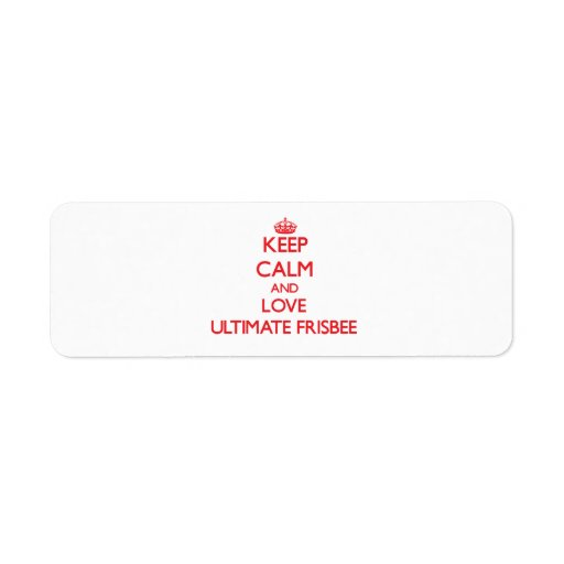 Keep calm and love Ultimate Frisbee Return Address Label