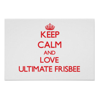 Keep calm and love Ultimate Frisbee Poster
