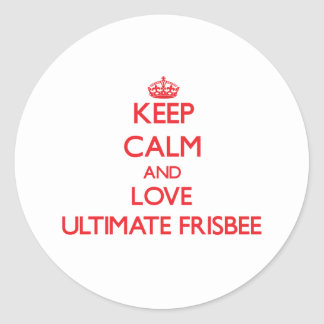 Keep calm and love Ultimate Frisbee Round Stickers
