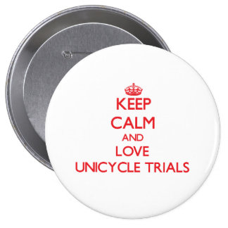 Keep calm and love Unicycle Trials Buttons