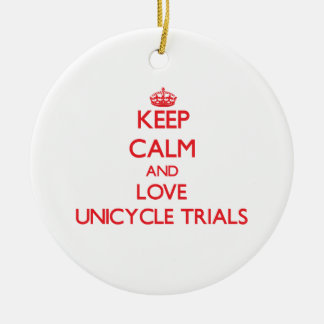 Keep calm and love Unicycle Trials Christmas Tree Ornaments