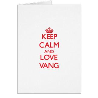 Keep calm and love Vang Greeting Card