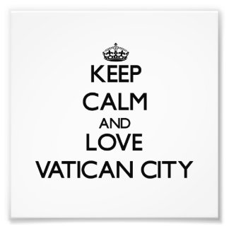 Keep Calm and Love Vatican City Photographic Print