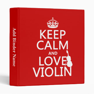 Keep Calm and Love Violin (any background color) Binder
