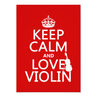 """Keep Calm and Love Violin (any background color) 5.5"""" X 7.5"""" Invitation Card"""