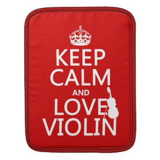 Keep Calm and Love Violin (any background color) iPad Sleeve