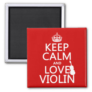 Keep Calm and Love Violin (any background color) Fridge Magnets