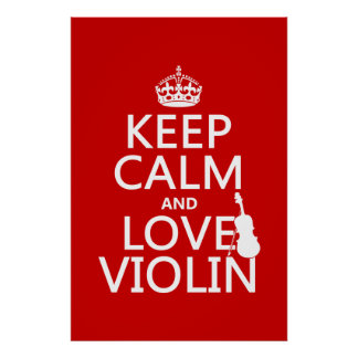 Keep Calm and Love Violin (any background color) Posters