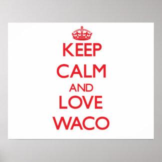 Keep Calm and Love Waco Poster
