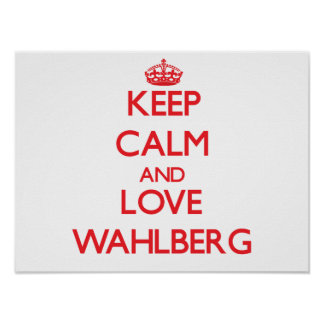 Keep calm and love Wahlberg Posters