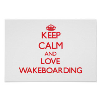 Keep calm and love Wakeboarding Poster