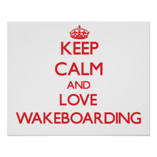 Keep calm and love Wakeboarding Posters