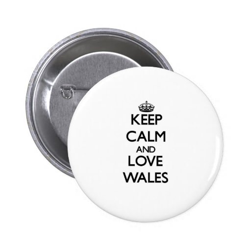 Keep Calm and Love Wales Pinback Button